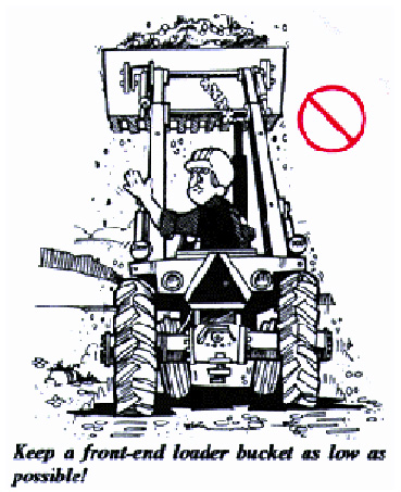 keep a front-end loader bucket as low as possible!