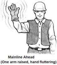 Mainline Ahead (One arm raised, hand fluttering)